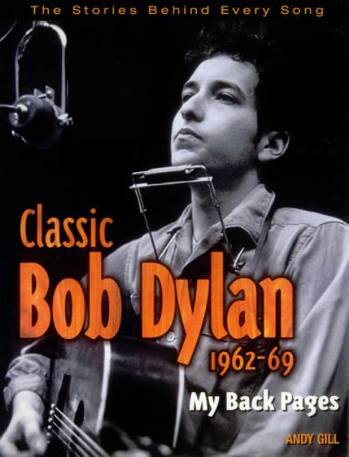 Bob Dylan Classic Bob Dylan 196269 My Back Pages 1998 UK book ISBN 1862000409