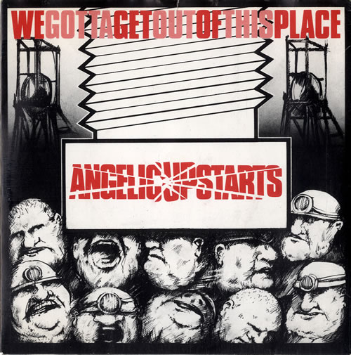 Angelic Upstarts We Gotta Get Out Of This Place 1980 UK 7\