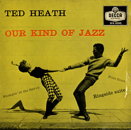 Ted Heath Our Kind Of Jazz 1959 UK 7 vinyl DFE6500
