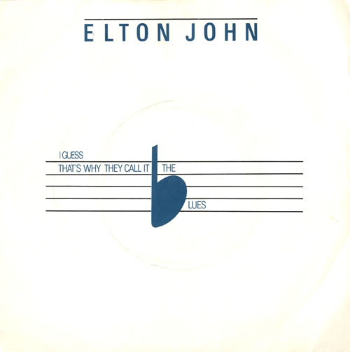 Elton John I Guess Thats Why They Call It The Blues 1983 UK 7 vinyl XPRES91