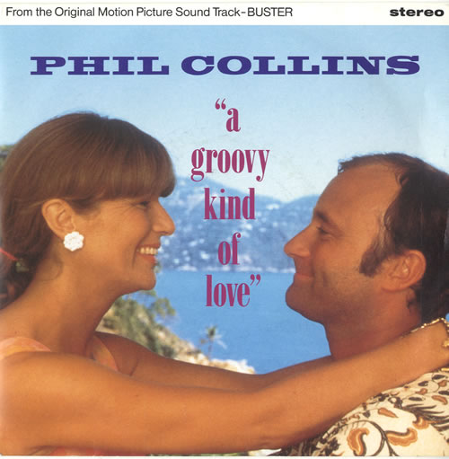 Phil Collins A Groovy Kind Of Love 1988 UK 7\