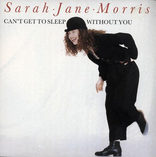 Sarah Jane Morris Can\'t Get To Sleep Without You 1988 UK 7\