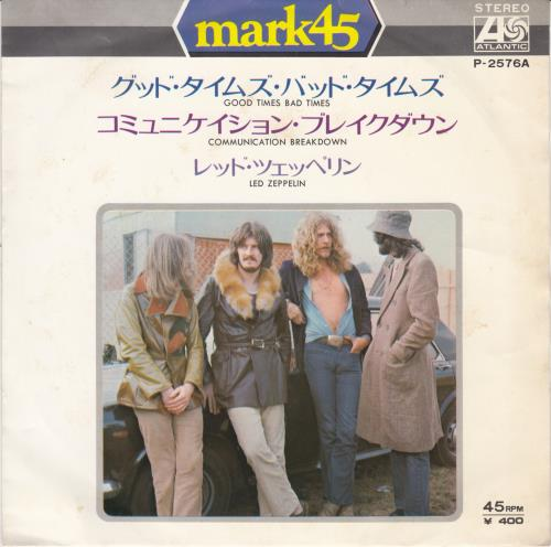 Led Zeppelin Good Times Bad Times  Mark45 Japanese 7 vinyl P2576A