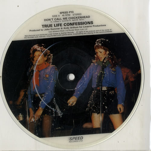 True Life Confessions Dont Call Me Chickenhead UK 7 picture disc SPEEDP13