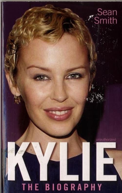 Kylie Minogue Kylie  The Biography 2006 UK book 9781847390301