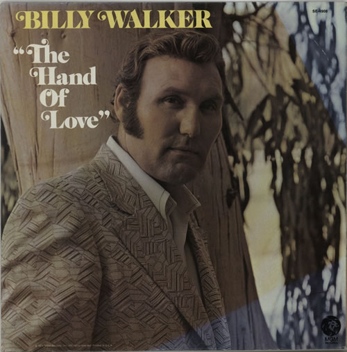 Image of Billy Walker The Hand Of Love 1973 USA vinyl LP SE-4908