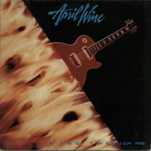 April Wine Walking Through Fire 1985 German vinyl LP IC0642404031