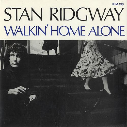 Stan Ridgway Walkin Home Alone 1986 UK 7 vinyl IRM130