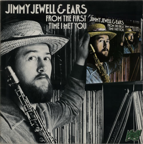 Jimmy Jewell & Ears From The First Time I Met You 1978 UK vinyl LP AFF5