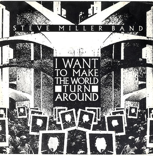 Steve Miller Band - I Want To Make The World Turn Around Single