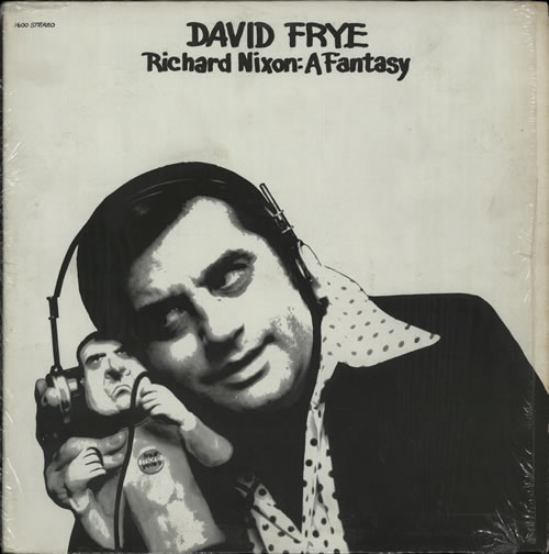 Frye, David - Richard Nixon: A Fantasy Album