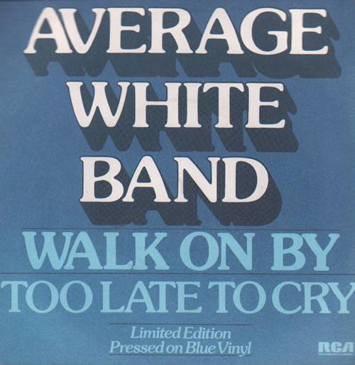 "Image of Average White Band Walk On By - Blue Vinyl - advance 1979 UK 7"" vinyl XB1087"