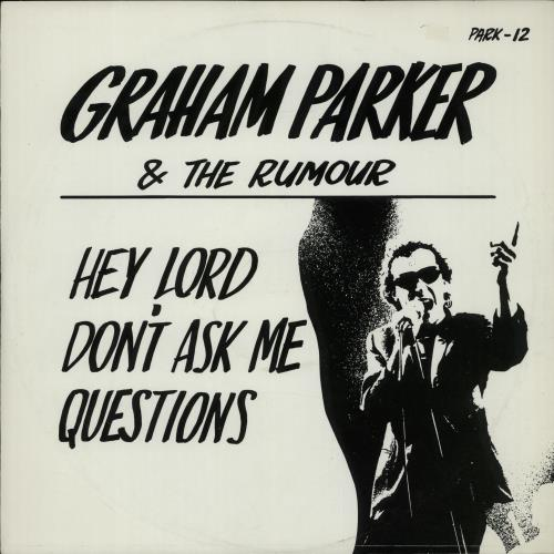 Graham Parker Hey Lord Dont Ask Me Questions 1978 UK 12 vinyl PARK12