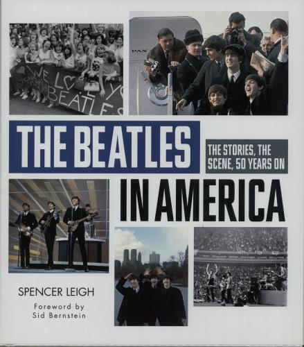 The Beatles The Beatles In America: The Stories, The Scene, 50 Years On 2013 UK book 978-1-78038-880-9