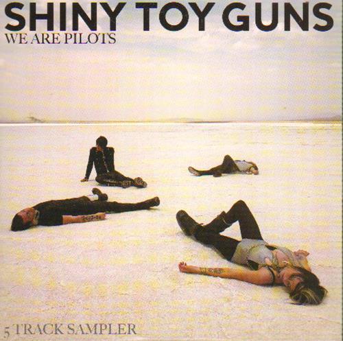 Shiny Toy Guns We Are Pilots  5 Track Sampler 2006 UK CD album SHINYCJ2