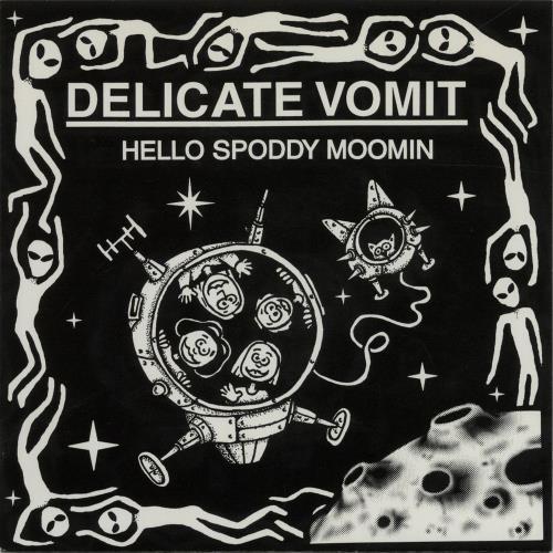 Delicate Vomit Hello Spoddy Moomin UK 7 vinyl UR01