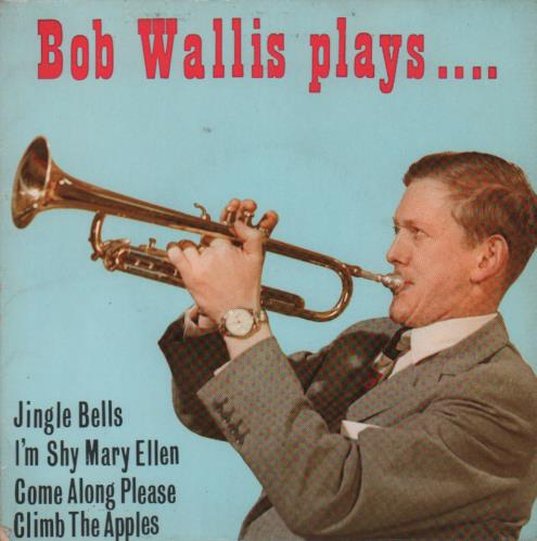 Bob Wallis Bob Wallis Plays EP 1961 UK 7 vinyl NJE1085