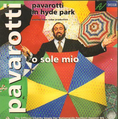 Pavarotti, Luciano - O Sole Mio - Pavarotti In Hyde Park