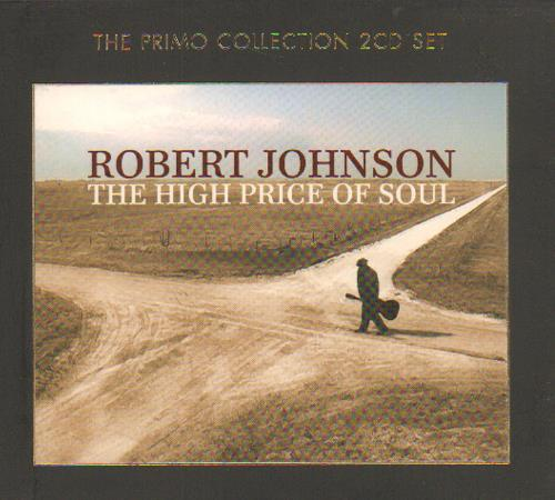 Robert Johnson (30s) The High Price Of Soul 2006 Czech 2CD album set PRMCD6036