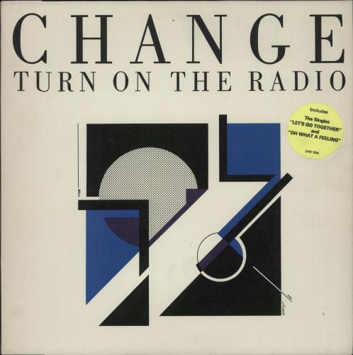 Change Turn On The Radio 1985 UK vinyl LP CHR1504