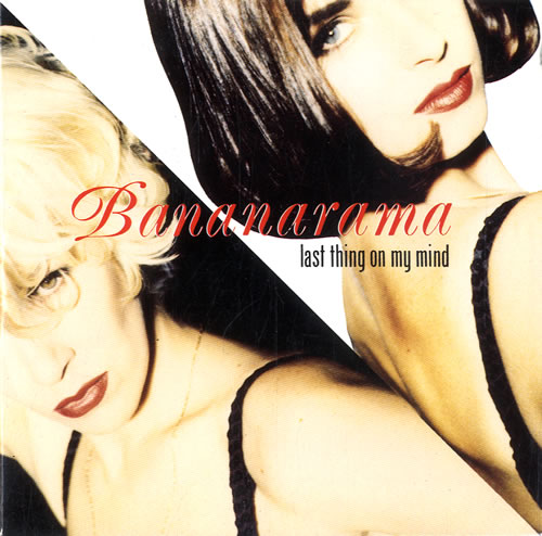 Bananarama - Last Thing On My Mind - Part 1 & 2