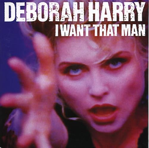 """Image of Debbie Harry I Want That Man - Injection Labels 1989 UK 7"""" vinyl CHS3369"""