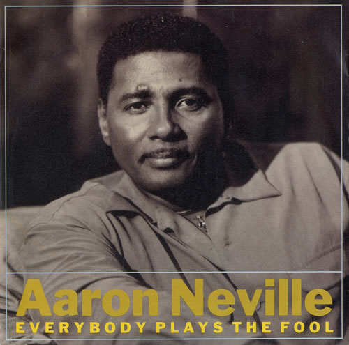 Aaron Neville Everybody Plays The Fool Uk 7 Quot Vinyl Single