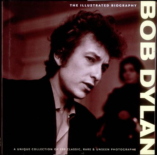 Bob Dylan Bob Dylan: The Illustrated Biography UK book (535043 ...