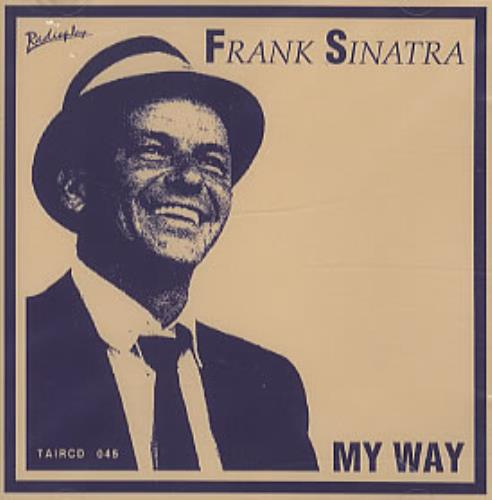 FRANK SINATRA My Way (Mega rare 1989 UK 23-track BBC  Radioplay Music music library issue CD album. Features all the classic  tracksing including Strangers In The Night and For Once In My Life,  unique custom picture sleeve and back insert! TAIRCD045).