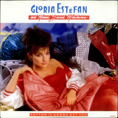 Image result for Rhythm Is Gonna Get You  Gloria Estefan & Miami Sound Machine pictures