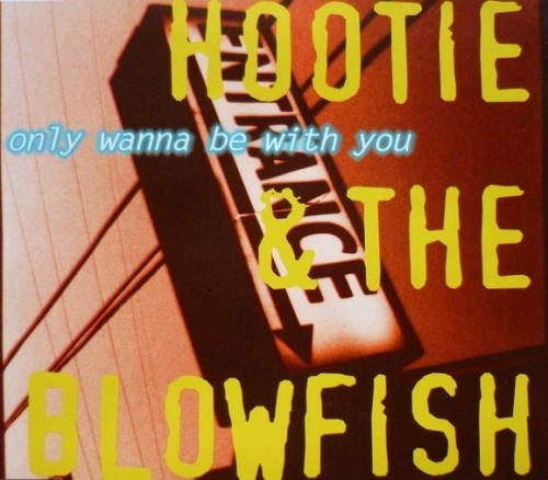 I Wanna Be With You: Hootie & The Blowfish Only Wanna Be With You German CD