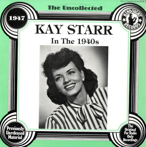 Kay Starr Kay Starr In The 1940s The Uncollected Uk