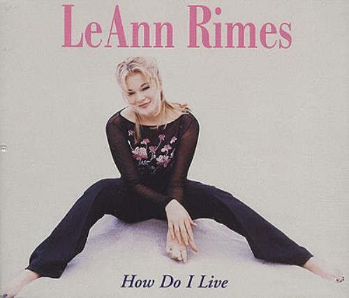 Leann Rimes How Do I Live Uk Cd Single Cd5 5 Quot 117910