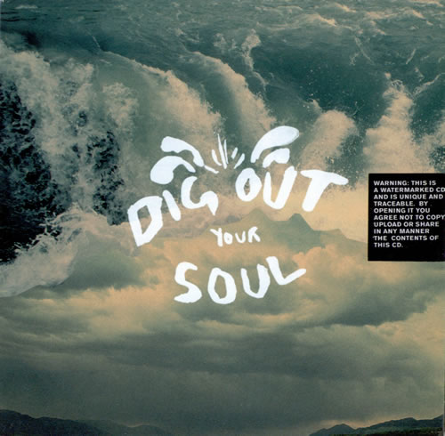 Dig Out Your Soul