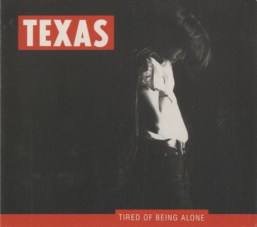 "Texas Tired Of Being Alone UK CD Single (CD5 / 5"") (47597"