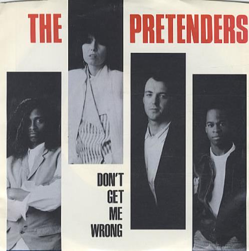 The Pretenders Don T Get Me Wrong Us 7 Quot Vinyl Single 7