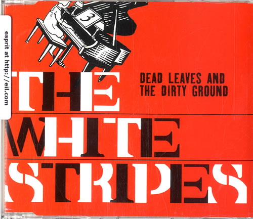 The White Stripes Dead Leaves And The Dirty Ground Uk Cd