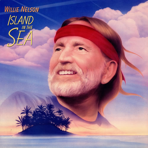 My Way Willie Nelson: Willie Nelson Island In The Sea US Vinyl LP Album (LP