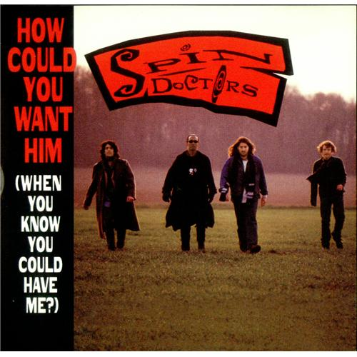Spin Doctors How Could You Want Him 1993 Usa Cd Single Zsk74910