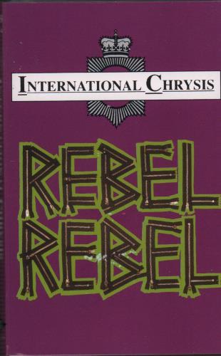 International Chrysis Rebel Rebel 1994 Uk Cassette Single Pwmc303