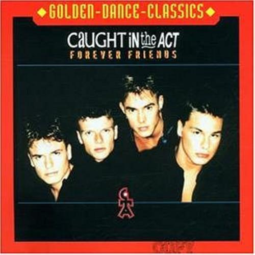 Caught In The Act Forever Friends 1996 German Cd Album 20388