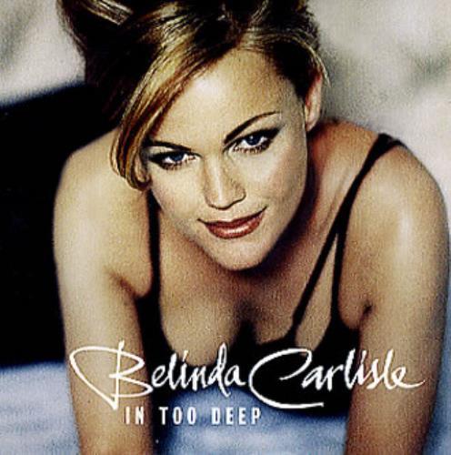 Belinda Carlisle In Too Deep 1996 Uk Cd Single Cdchsdj5033