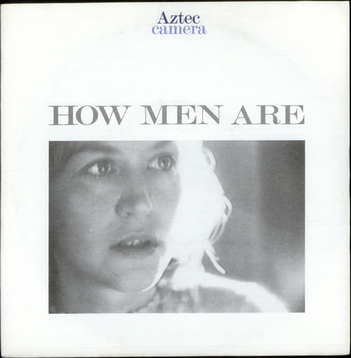 Aztec Camera How Men Are 1988 UK 7 vinyl YZ168