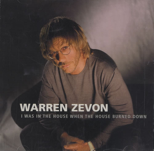 Warren Zevon I Was In The House When The House Burned Down 1999 USA CD single ARTCD10