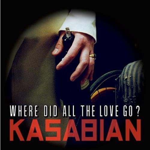 Kasabian Where Did All The Love Go 2009 UK CD single PARADISE64