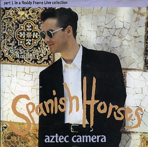 Aztec Camera Spanish Horses  Part 1 1992 UK CD single YZ688CD1