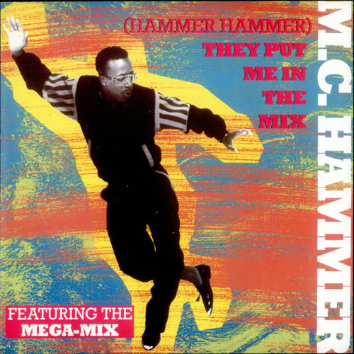 MC Hammer (Hammer Hammer) They Put Me In The Mix 1991 UK 7 vinyl CL607