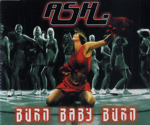 Ash Burn Baby Burn 2001 German CD single 0127485INF