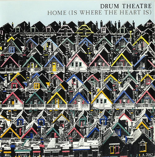 Drum Theatre Home Is Where The Heart Is 1986 UK 7 vinyl A7087