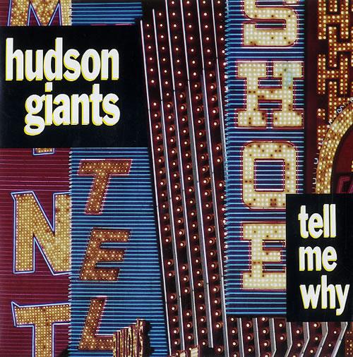 Hudson Giants Tell Me Why 1988 UK 7 vinyl Z42
